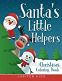 Santa s Little Helpers: Christmas Coloring Book