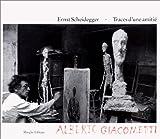 echange, troc Ernst Schneidegger - Traces d'une amitié - Alberto Giacometti