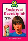img - for Shoelaces and Brussels Sprouts (Alex Series) book / textbook / text book
