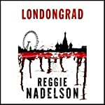 Londongrad: An Artie Cohen Mystery (       UNABRIDGED) by Reggie Nadelson Narrated by Elijah Alexander
