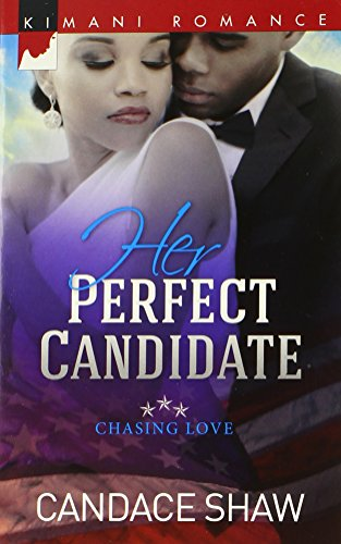 Her Perfect Candidate (Harlequin Kimani Romance\Chasing Love)
