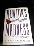 Newton's Madness: Further Tales of Clinical Neurology (0060920505) by Klawans, Harold L.
