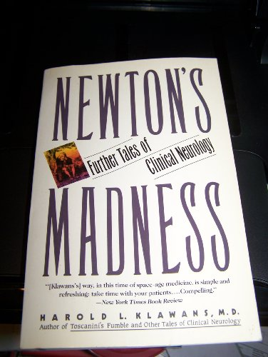 Newton's Madness: Further Tales of Clinical Neurology, Harold L. Klawans