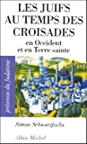 img - for Juifs Au Temps Des Croisades (Les) (Collections Spiritualites) (French Edition) book / textbook / text book
