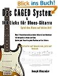 Das CAGED System und 100 Licks f�r Bl...