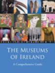 The Museums of Ireland: A Celebration