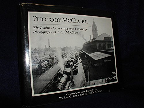 Photo by McClure: The Railroad, Cityscape and Landscape Photographs of L. C. McClure
