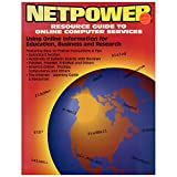 img - for Netpower Resource Guide to Online Computer Services: Resource Guide to Online Computer Services : Using Online Information for Business, Education & Research (Book Includes and Ibm and Macintosh Disk) book / textbook / text book