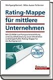 Rating-Mappe für mittlere Unternehmen - Wolfgang Benzel, Mike Auner-Fellenzer, Mike Auner- Fellenzer