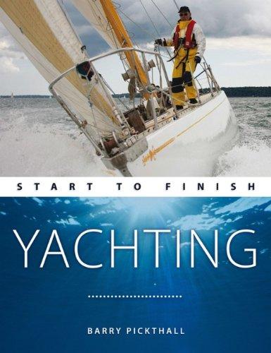 Yachting: Start To Finish