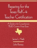 img - for Preparing for the Texas PreK-4 Teacher Certification: A Guide to the Comprehensive TExES Content Areas Exam book / textbook / text book