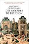 Histoire et dictionnaire des guerres...