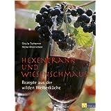 """Hexentrank und Wiesenschmaus. Rezepte aus der wilden Weiberk�che.von """"Gisula Tscharner"""""""