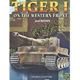 Tiger 1 on the Western Frontby Jean Restayn