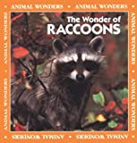 img - for The Wonder of Raccoons (Animal Wonders) book / textbook / text book