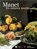 echange, troc Mauner - Manet : les natures mortes : Exposition, Paris, Musée d'Orsay (9 octobre 2000-7 janvier 2001)