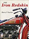 The Iron Redskin (Foulis Motorcycling Book)