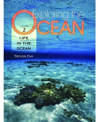 Exploring the Ocean: 4-Volume Set: Volume 1: The Physical Ocean; Volume 2: Life in the Ocean; Volume 3: Uses of the Ocea