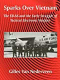 Sparks Over Vietnam: The EB-66 and the Early Struggle of Tactical Electronic Warfare