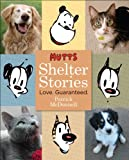 Mutts Shelter Stories: Love. Guaranteed. (0740771159) by McDonnell, Patrick