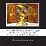 North Node Astrology: Rediscovering Y...