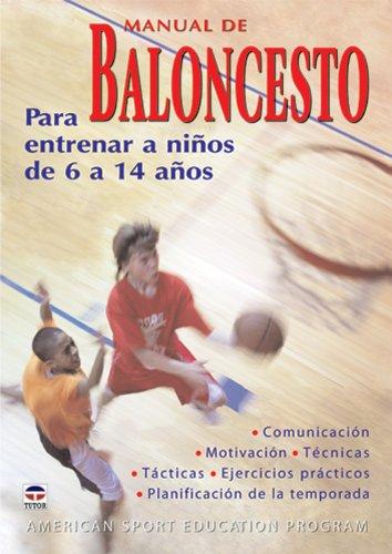 Manual de baloncesto : para entrenar a niños de 6 a 14 años