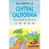 The Best of Central California: Main Roads and Side Trips