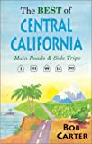 The Best of Central California: Main Roads and Side Trips (1881409104) by Bob Carter
