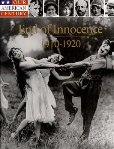 End of Innocence: 1910-1920 (Our American Century)