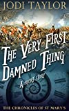 The Very First Damned Thing (Chronicles of St Mary) by Jodi Taylor