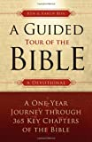 A Guided Tour of The Bible: A One-Year Journey through 365 Key Chapters of the Bible (0830856773) by Boa, Kenneth