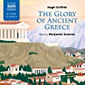 Griffith: The Glory of Ancient Greece (       UNABRIDGED) by Hugh Griffith Narrated by Benjamin Soames