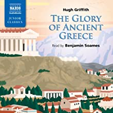 Griffith: The Glory of Ancient Greece Audiobook by Hugh Griffith Narrated by Benjamin Soames