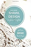Shawl Design in Plain English: Basic Shawl Shapes: How to design your own shawl knitting patterns