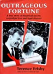 Outrageous Fortune: A True story of t...