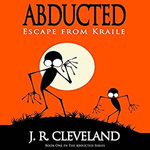 Abducted: Escape from Kraile Audiobook