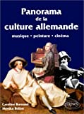 echange, troc Caroline Burnand, Monika Bellan - Panorama de la culture allemande : Peinture, musique, cinéma