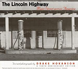 The Lincoln Highway: Main Street across America Drake Hokanson