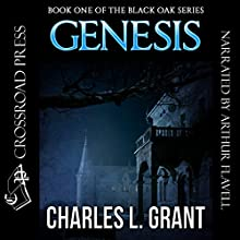 Genesis: Black Oak Series, Book 1 Audiobook by Charles L. Grant Narrated by Arthur Flavell