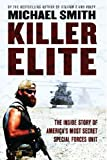 Killer Elite: America's Most Secret Soldiers (0297846396) by Smith, Michael