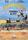 echange, troc Violette Faro-Hanoun, Michèle Bouju - Bienvenidos ! : Espagnol au BTS, 1re et 2ème année (livre de l'élève)