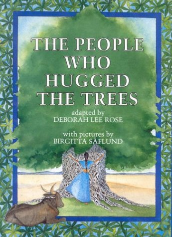 The People Who Hugged the Trees: An Environmental Folk Tale