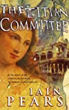 The Titian Committee (0006511139) by Pears, Iain