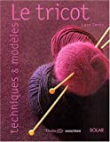 Le Tricot techniques et Modles