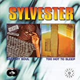 echange, troc Sylvester - Sell My Soul/Too Hot to Sleep
