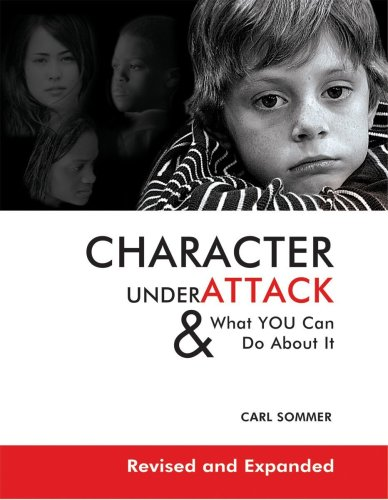 Character Under Attack: and What You Can Do About It