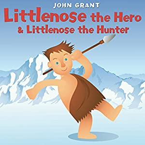 Littlenose the Hero & Littlenose the Hunter Audiobook