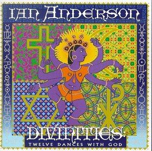 Ian Anderson - Divinities Twelve Dances With God - Zortam Music