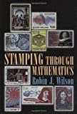 Stamping Through Mathematics (0387989498) by Wilson, Robin J.