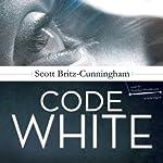 Code White | Scott Britz-Cunningham